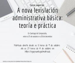 Curso superior A nova lexislación administrativa básica: teoría e práctica